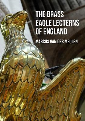 Brass Eagle Lecterns of England (BOK)