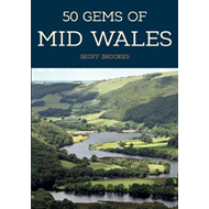 50 Gems of Mid Wales (BOK)