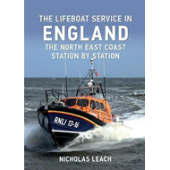 Lifeboat Service in England: The North East Coast (BOK)
