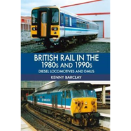 British Rail in the 1980s and 1990s: Diesel Locomotives and (BOK)