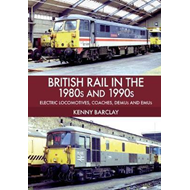 British Rail in the 1980s and 1990s: Electric Locomotives, C (BOK)