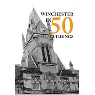 Winchester in 50 Buildings (BOK)