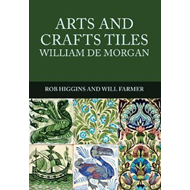 Arts and Crafts Tiles: William de Morgan (BOK)
