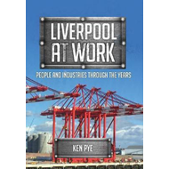 Liverpool at Work (BOK)