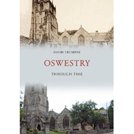 Oswestry Through Time (BOK)