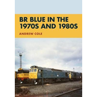 BR Blue in the 1970s and 1980s (BOK)
