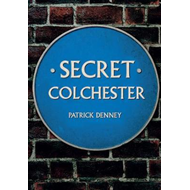 Secret Colchester (BOK)