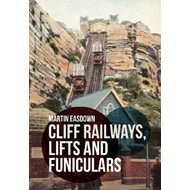 Cliff Railways, Lifts and Funiculars (BOK)