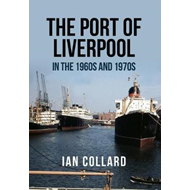 Port of Liverpool in the 1960s and 1970s (BOK)