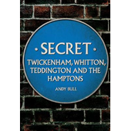 Produktbilde for Secret Twickenham, Whitton, Teddington and the Hamptons (BOK)