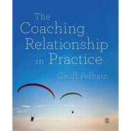 Coaching Relationship in Practice (BOK)