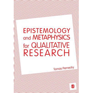 Epistemology and Metaphysics for Qualitative Research (BOK)