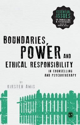 Boundaries, Power and Ethical Responsibility in Counselling (BOK)