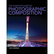 Complete Guide to Photographic Composition (BOK)