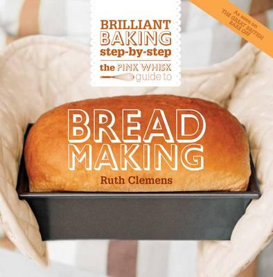 Pink Whisk Guide to Bread Making (BOK)