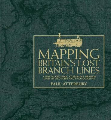 Mapping Britain's Lost Branch Lines (BOK)