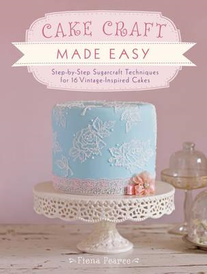 Cake Craft Made Easy (BOK)
