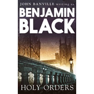Holy Orders: Quirke Mysteries Book 6 (BOK)