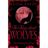 The Thing About Wolves: The Mystwalker Series: Book Two (BOK)