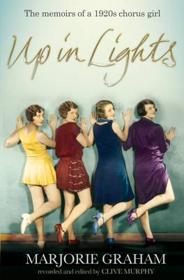 Up in Lights: The Memoirs of a 1920s Chorus Girl (BOK)