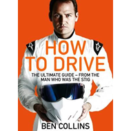 How To Drive: The Ultimate Guide, from the Man Who Was the S (BOK)