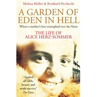 Garden of Eden in Hell: the Life of Alice Herz-Sommer (BOK)