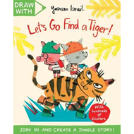 Draw With Yasmeen Ismail: Let's Go Find a Tiger! (BOK)