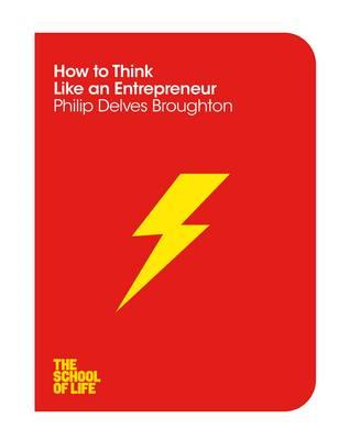How to Think Like an Entrepreneur (BOK)