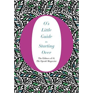 O's Little Guide to Starting Over (BOK)