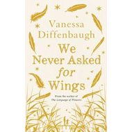 We Never Asked for Wings (BOK)