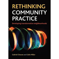 Rethinking Community Practice: Developing Transformative Neighbourhoods (BOK)