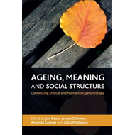Ageing, Meaning and Social Structure (BOK)