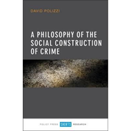 Philosophy of the Social Construction of Crime (BOK)
