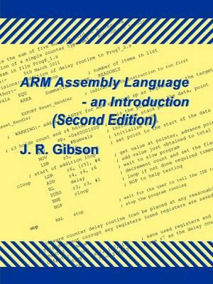 ARM Assembly Language - an Introduction (Second Edition) (BOK)