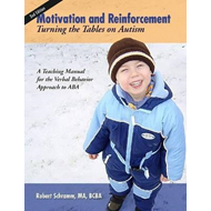 Motivation and Reinforcement: Turning the Tables on Autism (BOK)