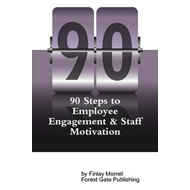 90 Steps to Employee Engagement & Staff Motivation (BOK)