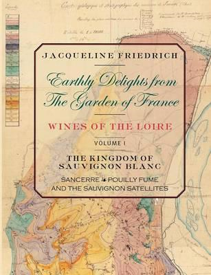 Earthly Delights from the Garden of France/Wines of the Loir (BOK)