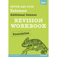 REVISE AQA: GCSE Additional Science A Revision Workbook Foun (BOK)