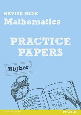 REVISE GCSE Mathematics Practice Papers Higher (BOK)