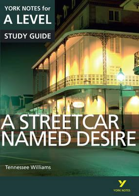 Streetcar Named Desire: York Notes for A-level (BOK)