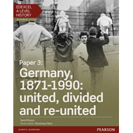 Edexcel A Level History, Paper 3: Germany, 1871-1990: United (BOK)