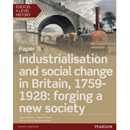 Edexcel A Level History, Paper 3: Industrialisation and Soci (BOK)