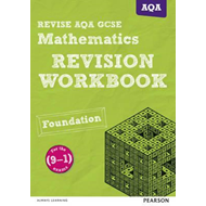 REVISE AQA GCSE (9-1) Mathematics Foundation Revision Workbo (BOK)