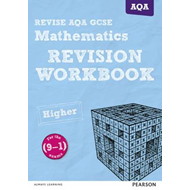 REVISE AQA GCSE (9-1) Mathematics Higher Revision Workbook (BOK)