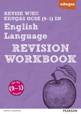 REVISE WJEC Eduqas GCSE in English Language Revision Workboo (BOK)