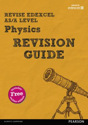 REVISE Edexcel AS/A Level Physics Revision Guide (BOK)