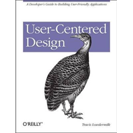 User-Centered Design: A Developer's Guide to Building User-Friendly Applications (BOK)