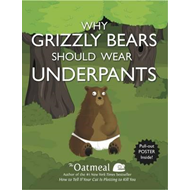 Why Grizzly Bears Should Wear Underpants (BOK)
