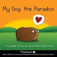 My Dog: The Paradox: A Lovable Discourse About Man's Best Friend (BOK)