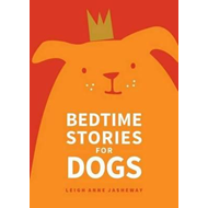 Bedtime Stories for Dogs (BOK)